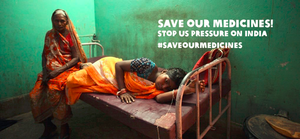 Access to Medicines: Petition to the US Government to Stop Pressure on India