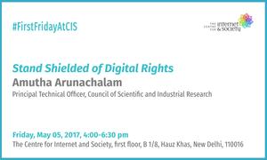 Amutha Arunachalam - Stand Shielded of Digital Rights (Delhi, May 05, 4 pm)