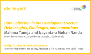 Mahima Taneja and Nayantara Mohan Nanda - Data Collection in the Development Sector: Field Insights, Challenges, and Innovations (Delhi, October 06, 5 pm)