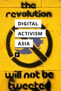 Digital Activism in Asia Reader