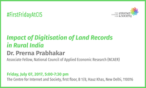 Dr. Prerna Prabhakar - Impact of Digitisation of Land Recods in Rural India (Delhi, July 07, 5 pm)