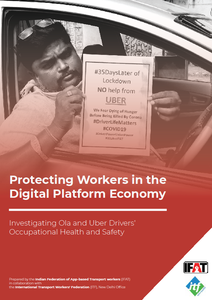 IFAT and ITF - Protecting Workers in the Digital Platform Economy: Investigating Ola and Uber Drivers' Occupational Health and Safety