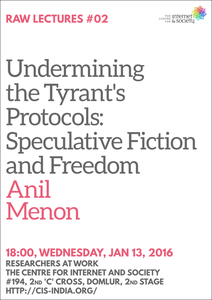 RAW Lectures #02: Anil Menon on 'Undermining the Tyrant's Protocols: Speculative Fiction and Freedom'