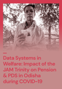 Sameet Panda - Data Systems in Welfare: Impact of the JAM Trinity on Pension & PDS in Odisha during COVID-19