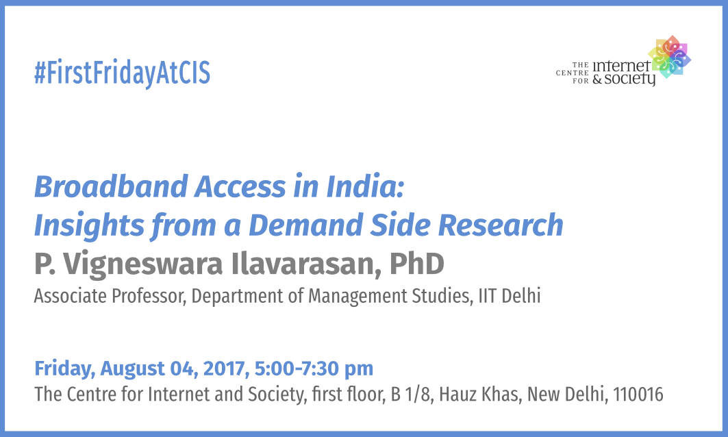P. Vigneswara Ilavarasan, PhD - Broadband Access in India: Insights from a Demand Side Research (Delhi, August 04, 5 pm)